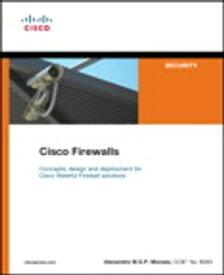 Cisco Firewalls【電子書籍】[ Alexandre M.S.P. Moraes ]