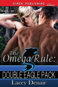 The Omega Rule: Double Eagle Pack【電子書籍】[ Lacey Denair ]