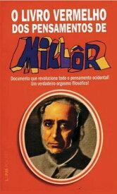 O livro vermelho dos pensamentos de Mill?r【電子書籍】[ Mill?r Fernandes ]