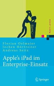 Apple's iPad im Enterprise-Einsatz Einsatzm?glichkeiten, Programmierung, Betrieb und Sicherheit im Unternehmen【電子書籍】[ Jochen H?rtreiter ]