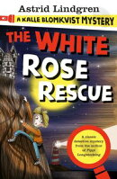A Kalle Blomkvist Mystery: The White Rose Rescue