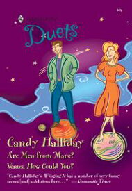 Are Men From Mars? & Venus, How Could You?An Anthology【電子書籍】[ Candy Halliday ]