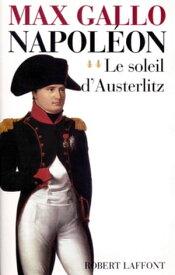 Napol?on - Tome 2Le soleil d'Austerlitz【電子書籍】[ Max GALLO ]