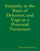 Empathy as the Basis of Delusion, and Yage as a Potential Treatment