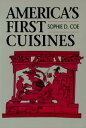 America's First Cuisines【電子書籍】[ Sophie D. Coe ]