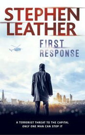First Response【電子書籍】[ Stephen Leather ]
