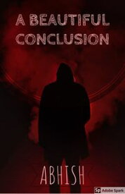 A Beautiful ConclusionQuirky Tale of a Social media Hitman【電子書籍】[ Abhish ]