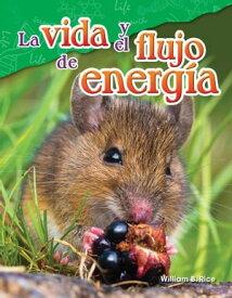 La vida y el flujo de energ?a【電子書籍】[ William B. Rice ]
