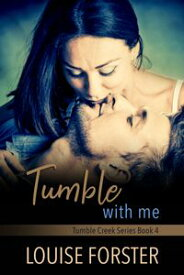 Tumble With Me【電子書籍】[ Louise Forster ]