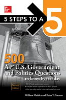 5 Steps to a 5: 500 AP U.S. Government and Politics Questions to Know by Test Day, Second Edition