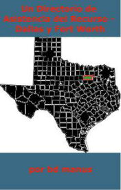 Un Directorio de Asistencia del Recurso: Dallas y Fort Worth【電子書籍】[ BD Manus ]