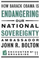 How Barack Obama is Endangering our National Sovereignty