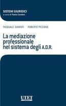 La mediazione professionale nel sistema degli A D R