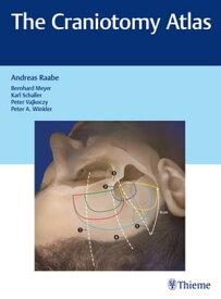 The Craniotomy Atlas【電子書籍】