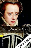 Mary Queen of Scots - With Audio Level 1 Oxford Bookworms Library
