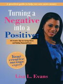 Turning a Negative into a Positive: