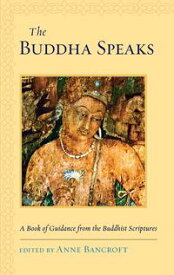 The Buddha SpeaksA Book of Guidance from the Buddhist Scriptures【電子書籍】