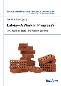 Latvia--AWorkinProgress?100YearsofState-andNation-Building