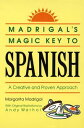 Madrigal's Magic Key to SpanishA Creative and Proven Approach【電子書籍】[ Margarita Madrigal ]