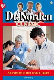 Dr. Norden Classic 9 ? ArztromanAufregung in den ersten Tagen【電子書籍】[ Patricia Vandenberg ]