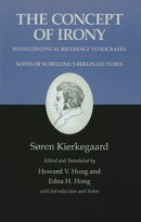 Kierkegaard's Writings, II: The Concept of Irony, with Continual Reference to Socrates/Notes of Schelling's …