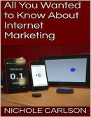 All You Wanted to Know About Internet Marketing