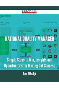 RationalQualityManager-SimpleStepstoWin,InsightsandOpportunitiesforMaxingOutSuccess