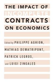 The Impact of Incomplete Contracts on Economics【電子書籍】