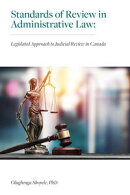 Standards of Review in Administrative Law: Legislated Approach to Judicial Review in Canada