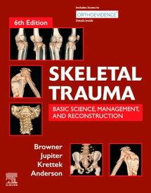 Skeletal Trauma E-Book【電子書籍】[ Bruce D. Browner, MD, MHCM, FACS ]