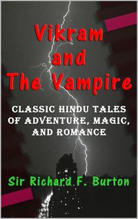 VikramandTheVampireClassicHinduTalesofAdventure,Magic,andRomance