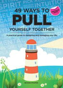 49 Ways to Pull Yourself Together