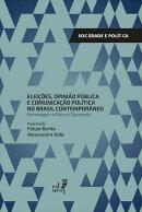 Eleições, opinião pública e comunicação pública no Brasil contemporâneo