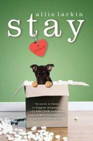 StayA Novel【電子書籍】[ Allie Larkin ]