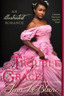 The Trouble With Grace : a romance novel with illustrations