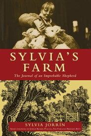 Sylvia's FarmThe Journal of an Improbable Shepherd【電子書籍】[ Sylvia Jorrin ]