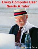 Every Computer User Needs A Tutor