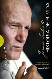 Historia de mi vida【電子書籍】[ Juan Pablo II ]