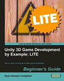Unity 3D Game Development by Example Beginner s Guide: LITE