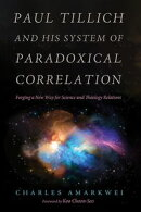 Paul Tillich and His System of Paradoxical Correlation
