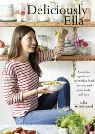 Deliciously Ella Awesome ingredients, incredible food that you and your body will love【電子書籍】[ Ella Mills (Woodward) ]