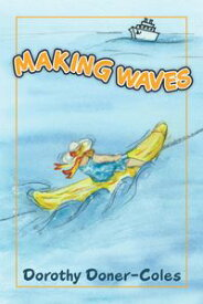 Making Waves and Other Stories【電子書籍】[ Dorothy Doner-Coles ]