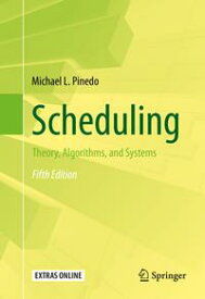 SchedulingTheory, Algorithms, and Systems【電子書籍】[ Michael L. Pinedo ]