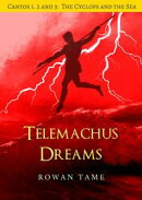 Telemachus Dreams: Cantos 1, 2 and 3, The Cyclops and the Sea