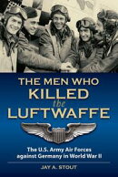 The Men Who Killed the Luftwaffe