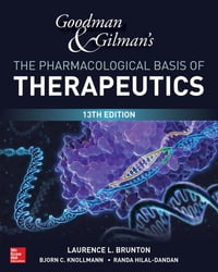 Goodman and Gilman's The Pharmacological Basis of Therapeutics, 13th Edition【電子書籍】[ Randa Hilal-Dandan ]