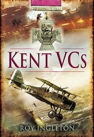 Kent VCs【電子書籍】[ Roy Ingleton ]