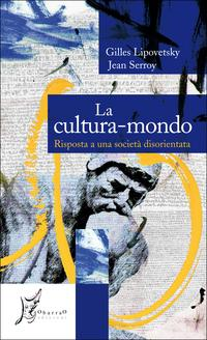 La Cultura-Mondo【電子書籍】[ Gilles Lipovetsky ]