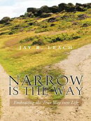 Narrow Is the Way