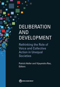 DeliberationandDevelopmentRethinkingtheRoleofVoiceandCollectiveActioninUnequalSocieties